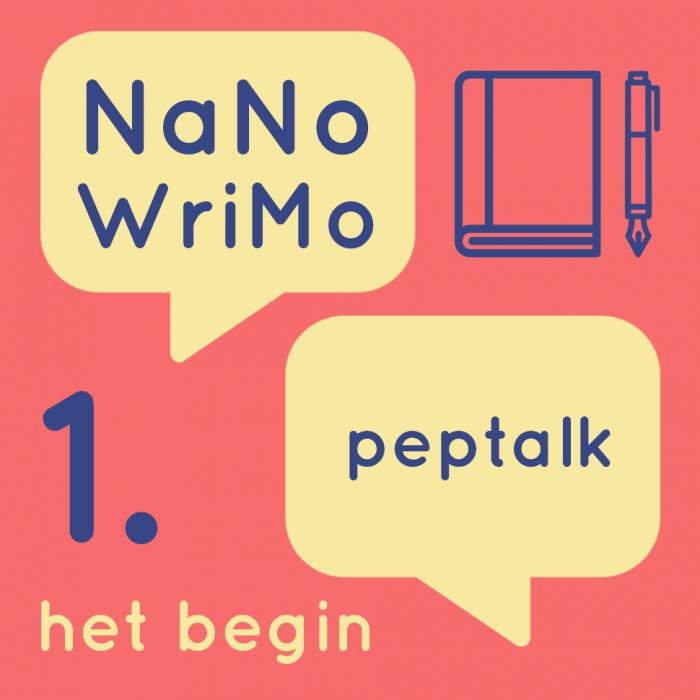 NaNoWriMo Peptalk#1 (het begin)