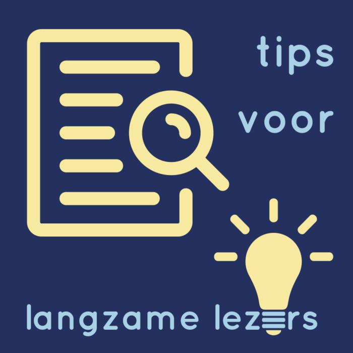 Tips voor langzame lezers